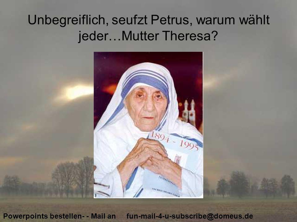 Powerpoints bestellen- - Mail an fun-mail-4-u-subscribe@domeus.de Oder eine Jungfrau Der Mann wählt die Jungfrau…!