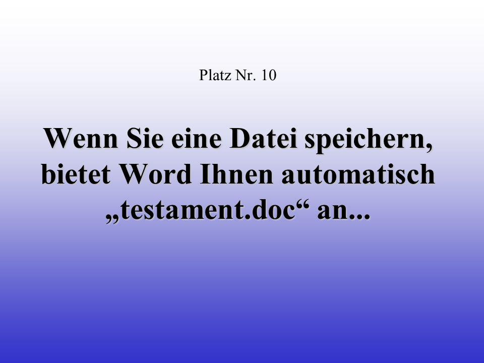 Wenn Sie eine Datei speichern, bietet Word Ihnen automatisch testament.doc an...