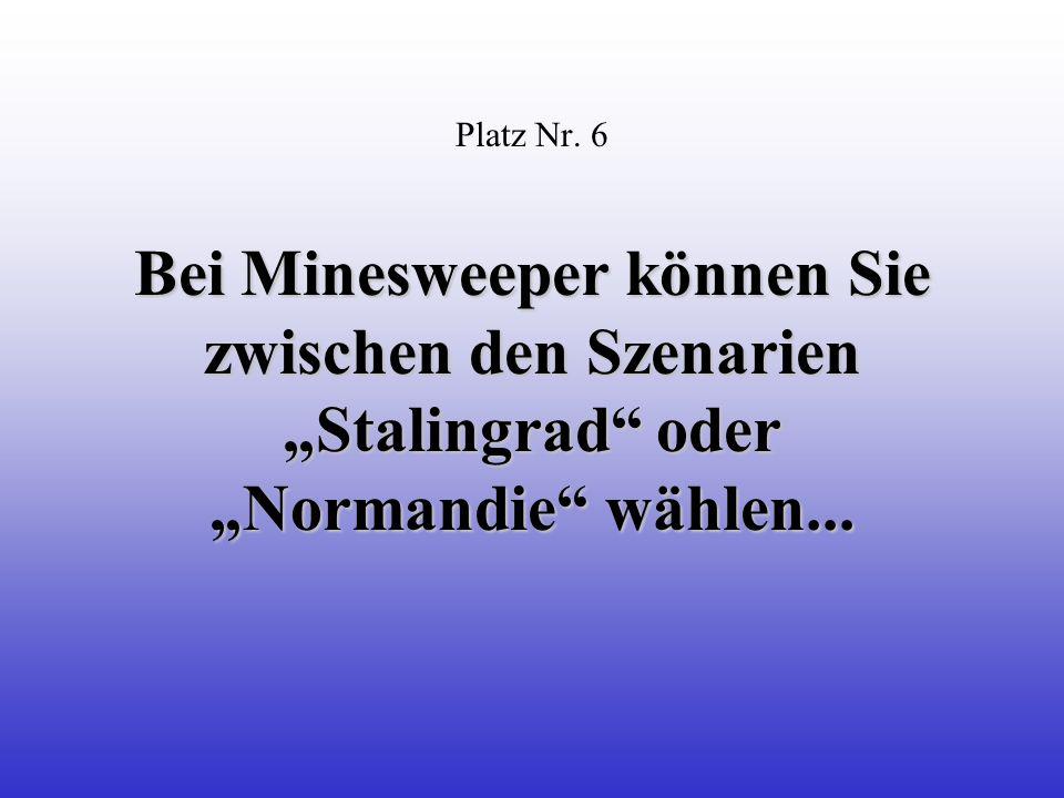 Bei Minesweeper können Sie zwischen den Szenarien Stalingrad oder Normandie wählen...