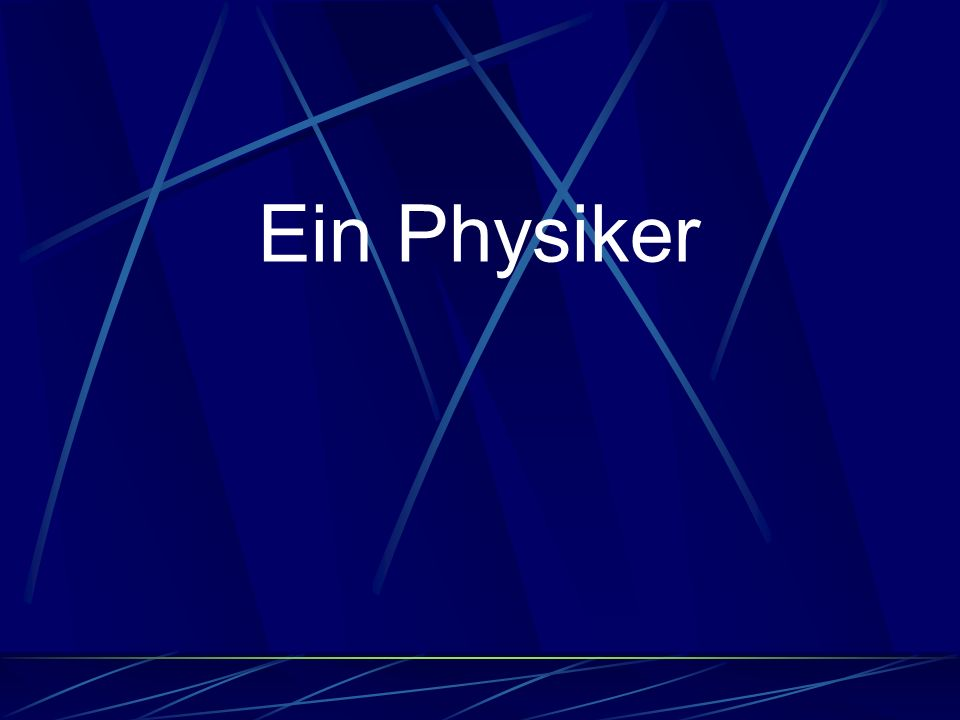 Ein Physiker
