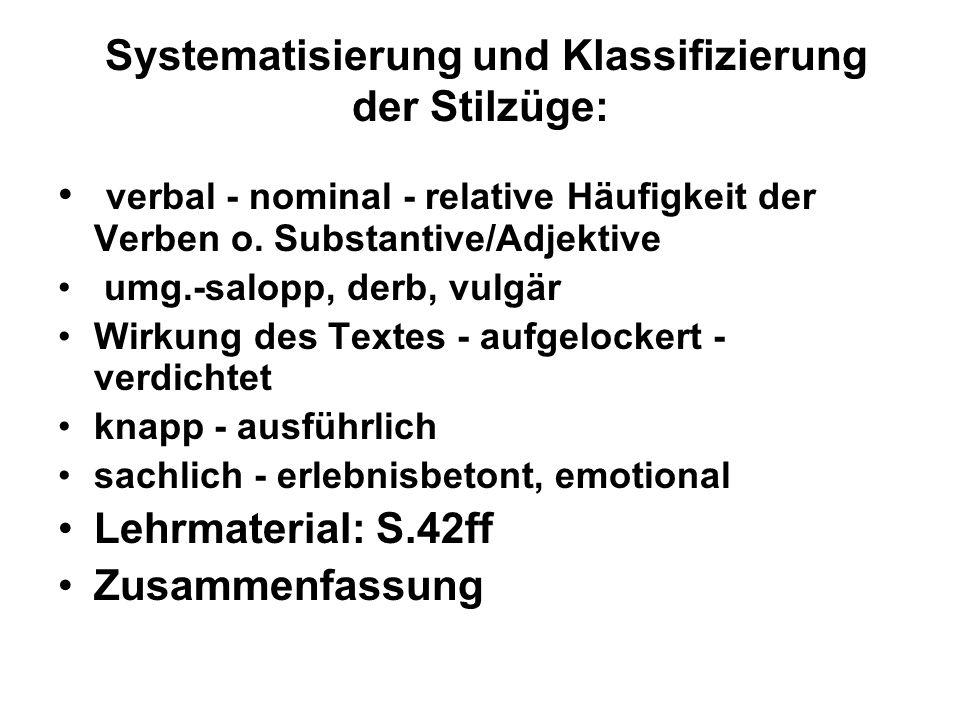 verbal - nominal - relative Häufigkeit der Verben o. Substantive/Adjektive umg.-salopp, derb, vulgär Wirkung des Textes - aufgelockert - verdichtet kn