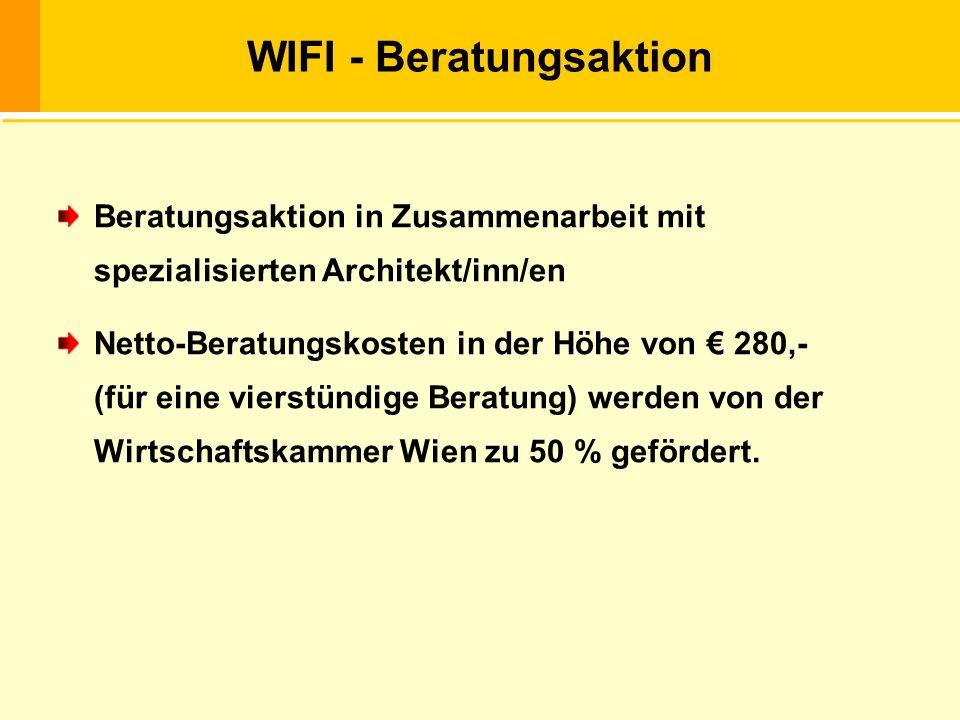 Die Behindertengleichstellung … WIFI - Beratungsaktion Beratungsaktion in Zusammenarbeit mit spezialisierten Architekt/inn/en Netto-Beratungskosten in