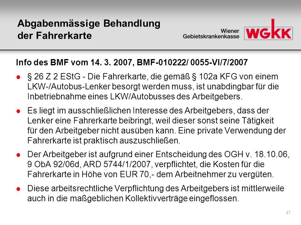 47 Abgabenmässige Behandlung der Fahrerkarte Info des BMF vom 14. 3. 2007, BMF-010222/ 0055-VI/7/2007 l § 26 Z 2 EStG - Die Fahrerkarte, die gemäß § 1