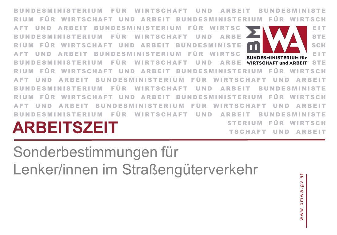 ARBEITSZEIT Sonderbestimmungen für Lenker/innen im Straßengüterverkehr