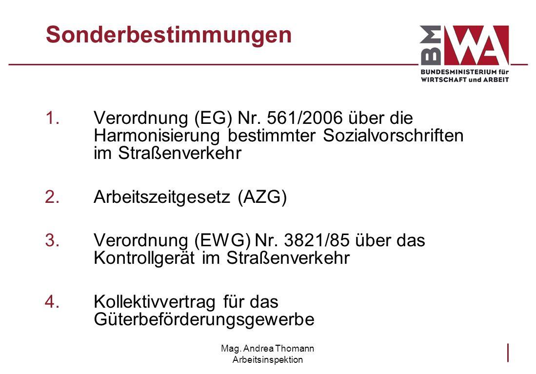 Mag. Andrea Thomann Arbeitsinspektion Sonderbestimmungen 1.Verordnung (EG) Nr. 561/2006 über die Harmonisierung bestimmter Sozialvorschriften im Straß