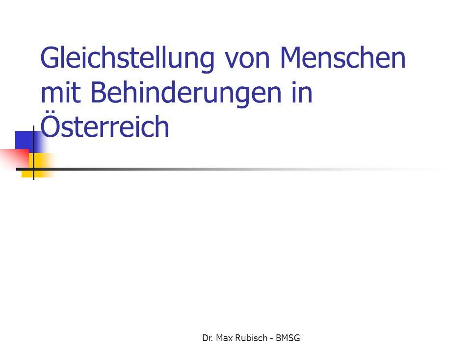 Dr. Max Rubisch - BMSG Gleichstellung von Menschen mit Behinderungen in Österreich