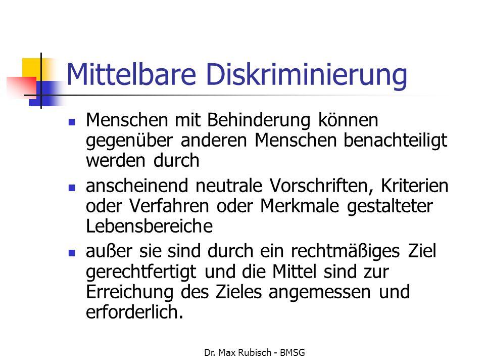 Dr. Max Rubisch - BMSG Mittelbare Diskriminierung Menschen mit Behinderung können gegenüber anderen Menschen benachteiligt werden durch anscheinend ne