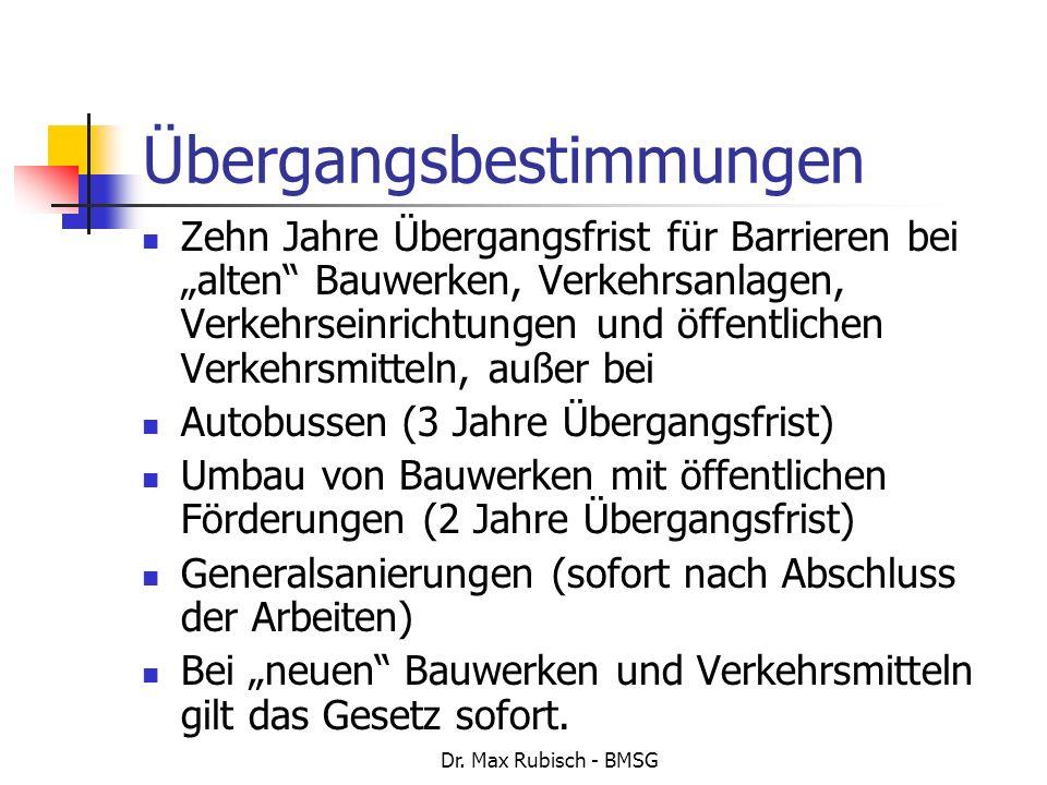 Dr. Max Rubisch - BMSG Übergangsbestimmungen Zehn Jahre Übergangsfrist für Barrieren bei alten Bauwerken, Verkehrsanlagen, Verkehrseinrichtungen und ö