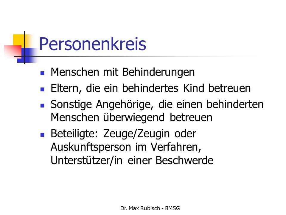 Dr. Max Rubisch - BMSG Personenkreis Menschen mit Behinderungen Eltern, die ein behindertes Kind betreuen Sonstige Angehörige, die einen behinderten M