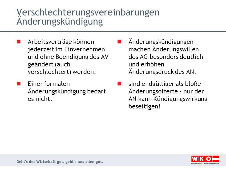 Verschlechterungsvereinbarungen Änderungskündigung Arbeitsverträge können jederzeit im Einvernehmen und ohne Beendigung des AV geändert (auch verschle