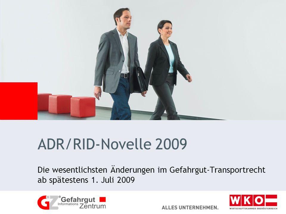 ADR/RID-Novelle 2009 Die wesentlichsten Änderungen im Gefahrgut-Transportrecht ab spätestens 1.