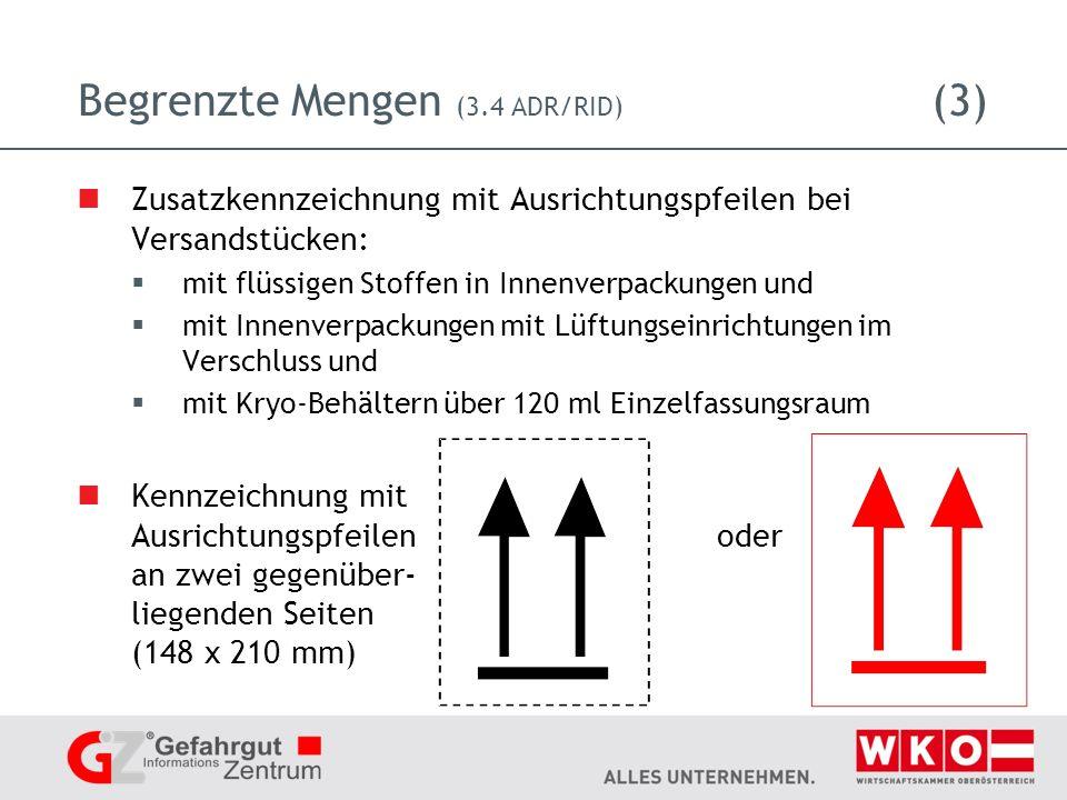Begrenzte Mengen (3.4 ADR/RID) (3) Zusatzkennzeichnung mit Ausrichtungspfeilen bei Versandstücken: mit flüssigen Stoffen in Innenverpackungen und mit Innenverpackungen mit Lüftungseinrichtungen im Verschluss und mit Kryo-Behältern über 120 ml Einzelfassungsraum Kennzeichnung mit Ausrichtungspfeilen oder an zwei gegenüber- liegenden Seiten (148 x 210 mm)