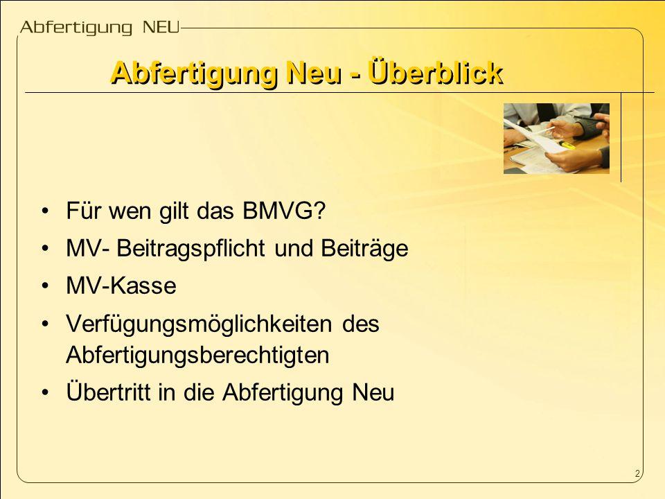 2 Abfertigung Neu - Überblick Für wen gilt das BMVG? MV- Beitragspflicht und Beiträge MV-Kasse Verfügungsmöglichkeiten des Abfertigungsberechtigten Üb