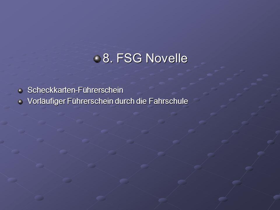 8. FSG Novelle Scheckkarten-Führerschein Vorläufiger Führerschein durch die Fahrschule
