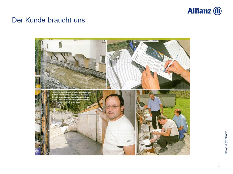 © Copyright Allianz 12 Der Kunde braucht uns