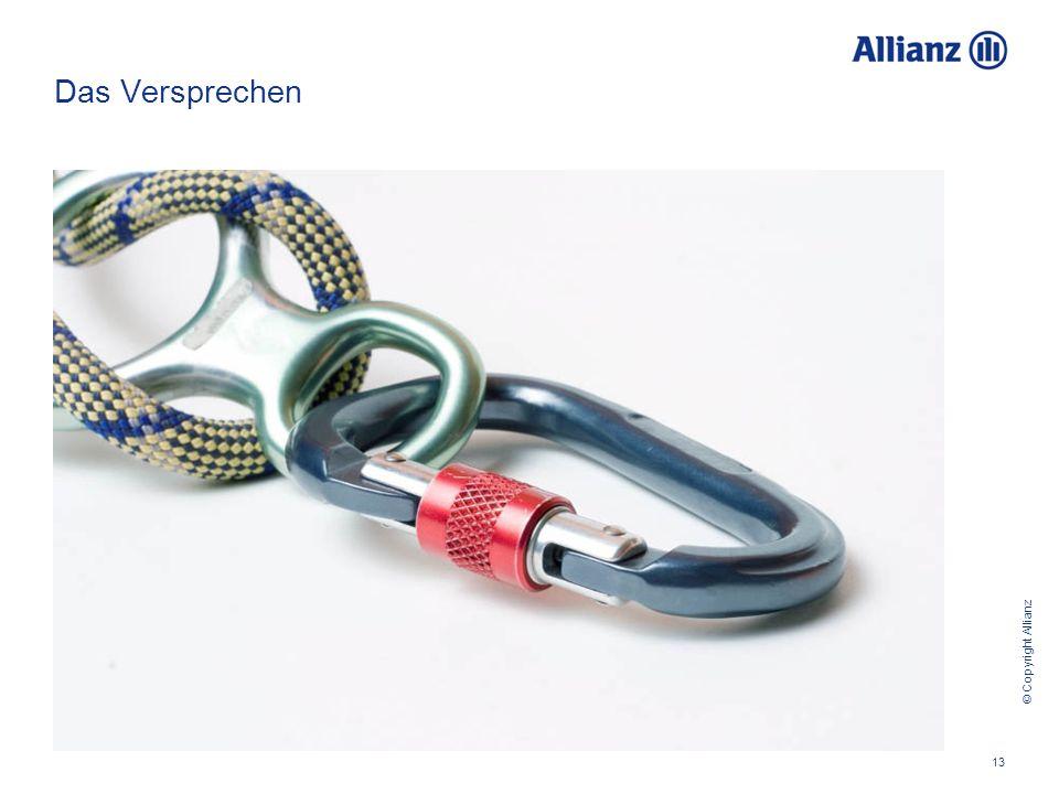© Copyright Allianz 13 Das Versprechen