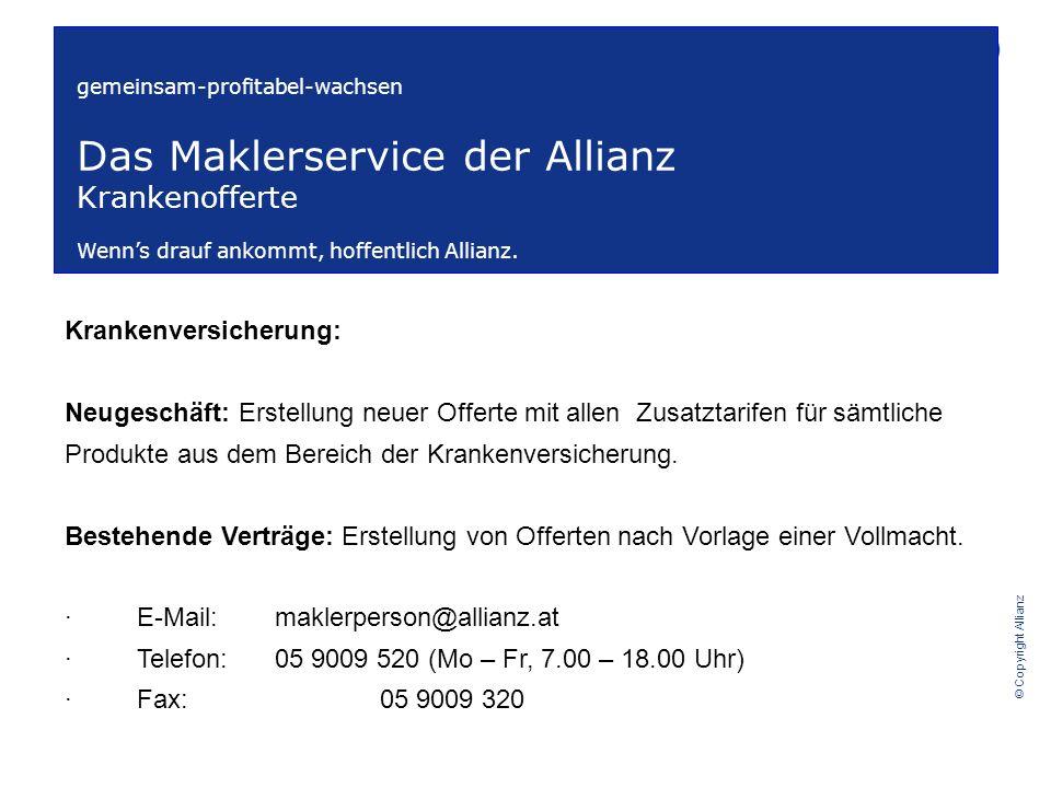 © Copyright Allianz gemeinsam-profitabel-wachsen Das Maklerservice der Allianz Krankenofferte Wenns drauf ankommt, hoffentlich Allianz.