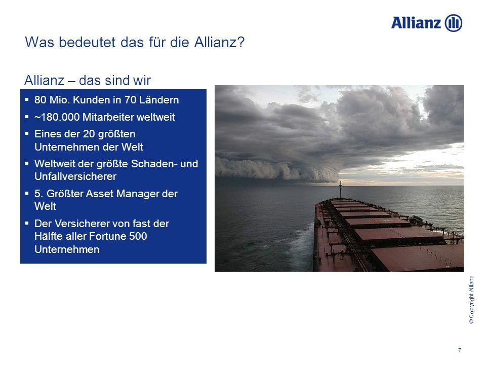 © Copyright Allianz 7 Was bedeutet das für die Allianz.