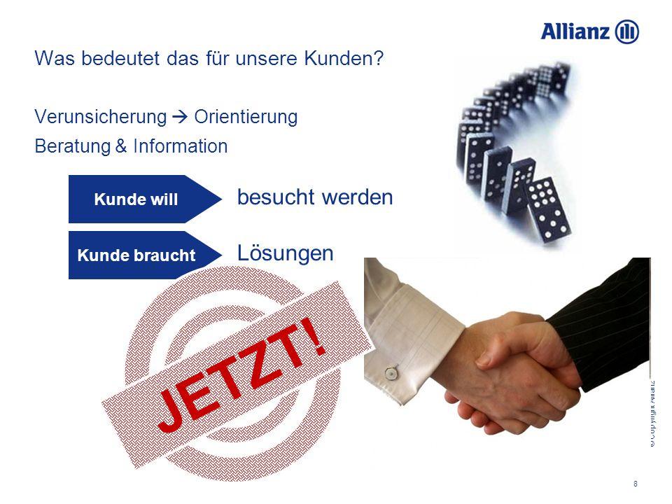 © Copyright Allianz 8 Was bedeutet das für unsere Kunden.