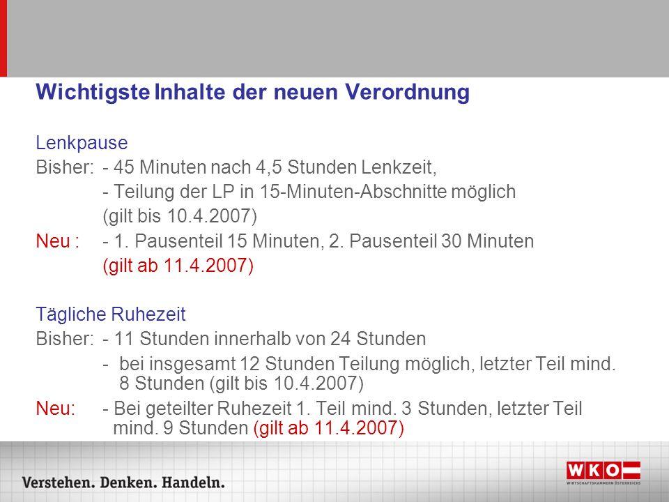 Wichtigste Inhalte der neuen Verordnung Lenkpause Bisher: - 45 Minuten nach 4,5 Stunden Lenkzeit, - Teilung der LP in 15-Minuten-Abschnitte möglich (g