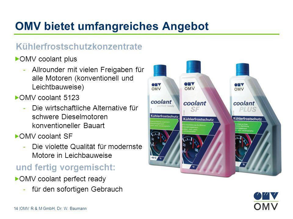 14 |OMV R & M GmbH, Dr. W. Baumann OMV bietet umfangreiches Angebot Kühlerfrostschutzkonzentrate OMV coolant plus - Allrounder mit vielen Freigaben fü