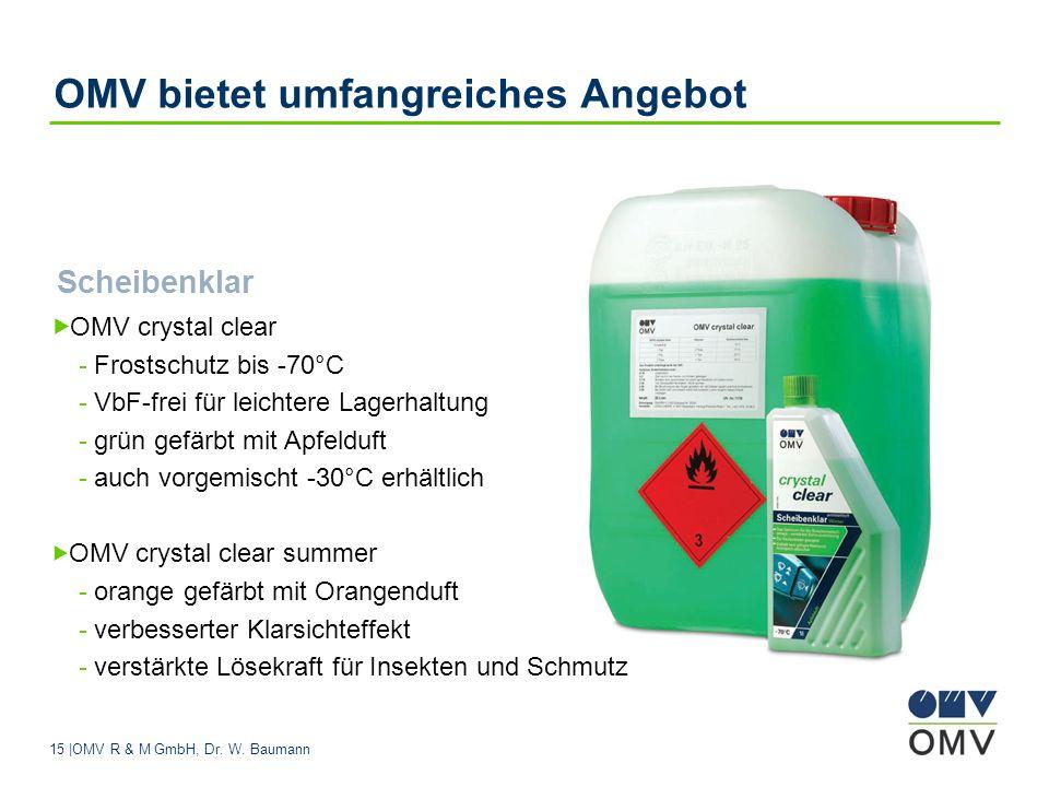 15 |OMV R & M GmbH, Dr. W. Baumann OMV bietet umfangreiches Angebot Scheibenklar OMV crystal clear - Frostschutz bis -70°C - VbF-frei für leichtere La
