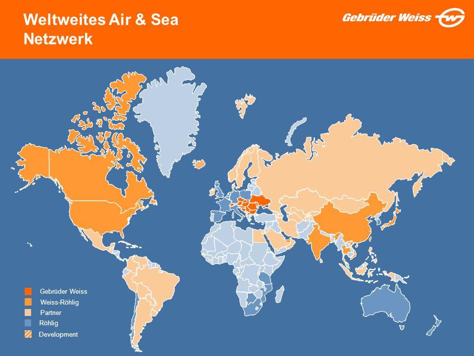 4 Weltweites Air & Sea Netzwerk GW Worldwide Air & Sea Network Gebrüder Weiss Weiss-Röhlig Partner Röhlig Development