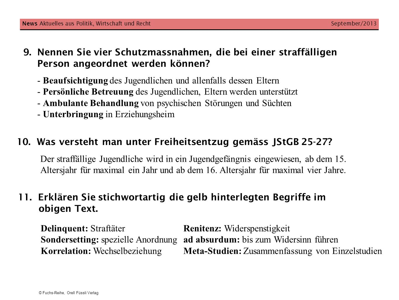 © Fuchs-Reihe, Orell Füssli Verlag 9.Nennen Sie vier Schutzmassnahmen, die bei einer straffälligen Person angeordnet werden können? News Aktuelles aus