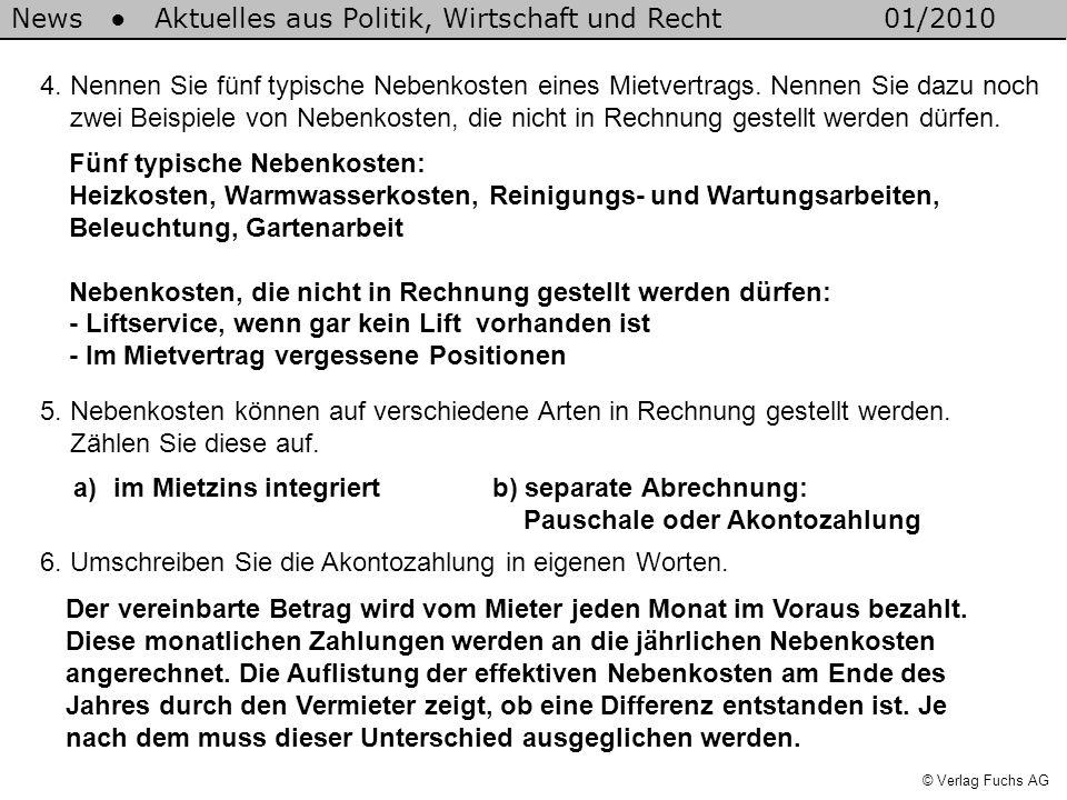 News Aktuelles aus Politik, Wirtschaft und Recht01/2010 © Verlag Fuchs AG 5. Nebenkosten können auf verschiedene Arten in Rechnung gestellt werden. Zä
