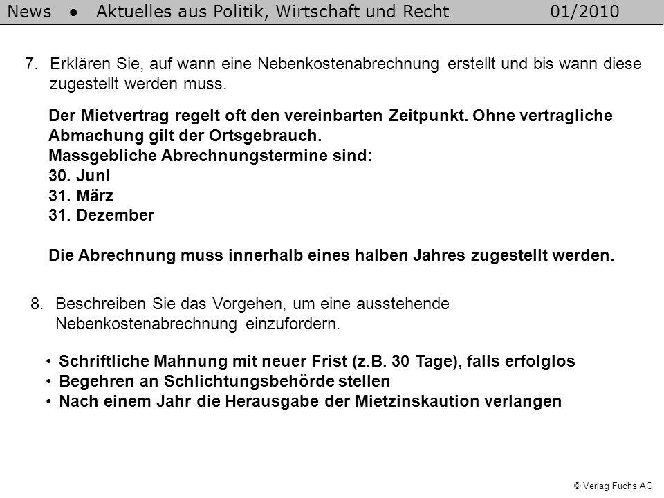 News Aktuelles aus Politik, Wirtschaft und Recht01/2010 © Verlag Fuchs AG Der Mietvertrag regelt oft den vereinbarten Zeitpunkt. Ohne vertragliche Abm
