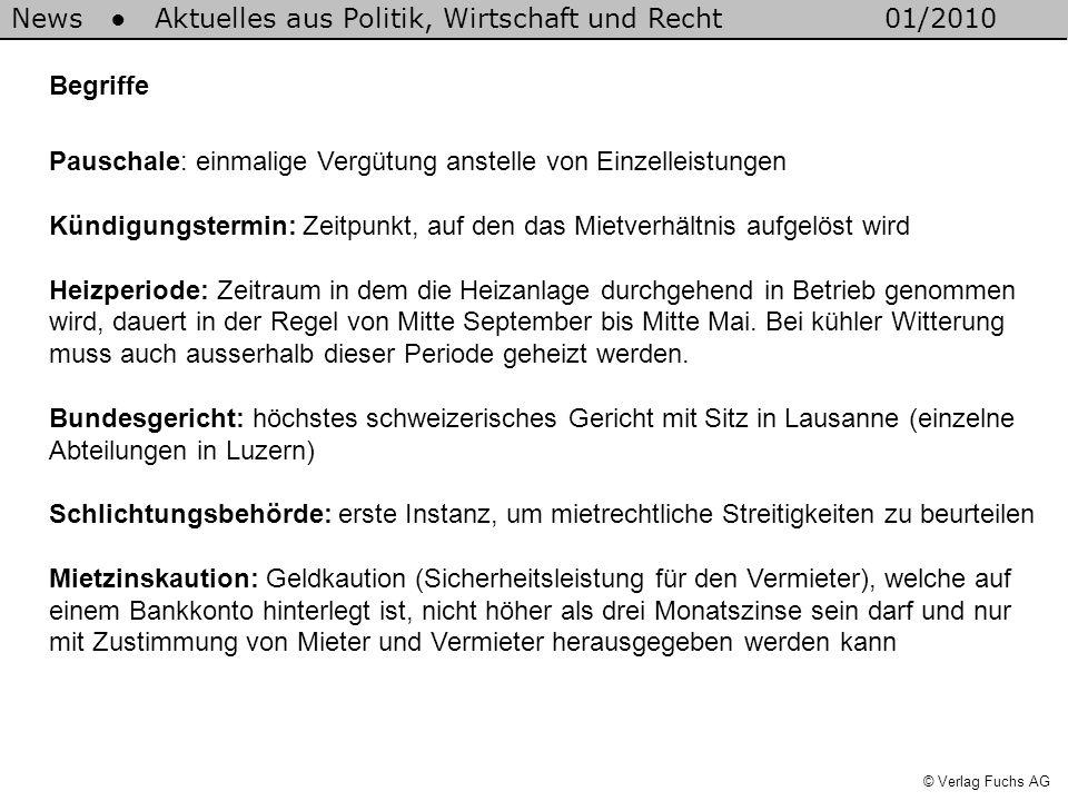 News Aktuelles aus Politik, Wirtschaft und Recht01/2010 © Verlag Fuchs AG Begriffe Pauschale: einmalige Vergütung anstelle von Einzelleistungen Kündig