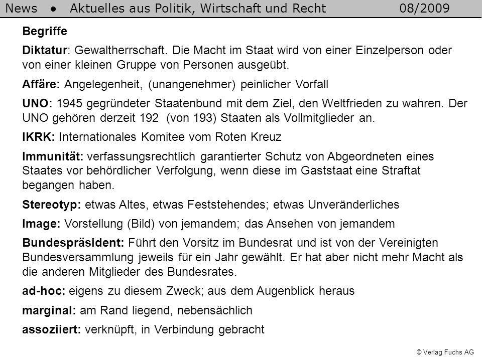 News Aktuelles aus Politik, Wirtschaft und Recht08/2009 © Verlag Fuchs AG Begriffe Diktatur: Gewaltherrschaft. Die Macht im Staat wird von einer Einze