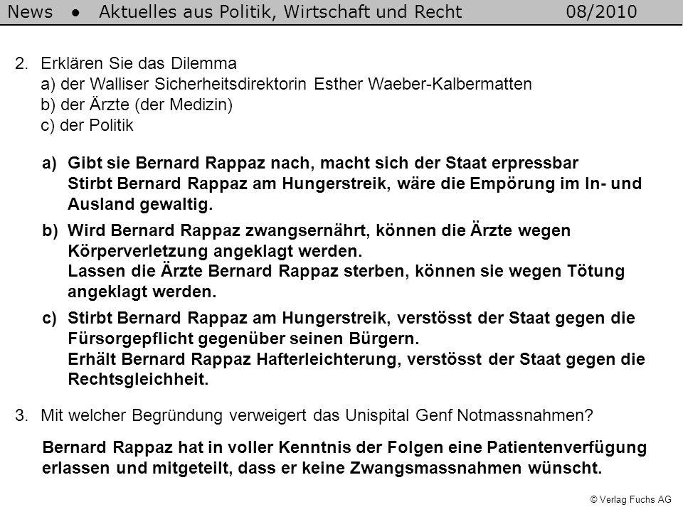 News Aktuelles aus Politik, Wirtschaft und Recht08/2010 © Verlag Fuchs AG 2.Erklären Sie das Dilemma a) der Walliser Sicherheitsdirektorin Esther Waeb