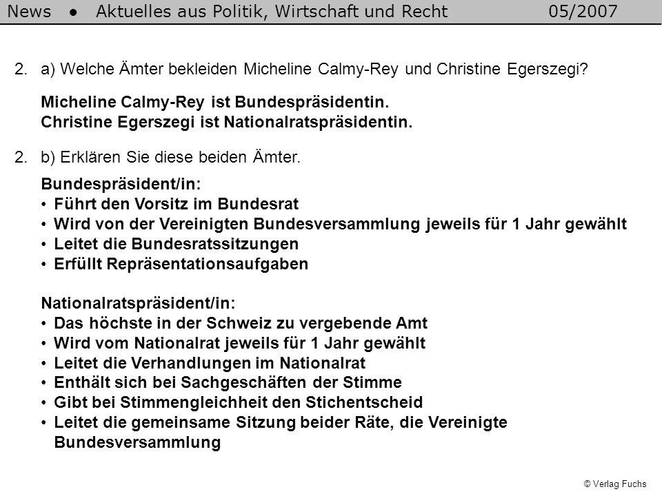 2.a) Welche Ämter bekleiden Micheline Calmy-Rey und Christine Egerszegi? News Aktuelles aus Politik, Wirtschaft und Recht05/2007 Micheline Calmy-Rey i