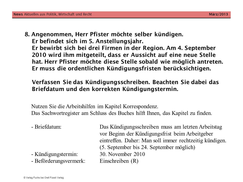 © Verlag Fuchs bei Orell Füssli Verlag News Aktuelles aus Politik, Wirtschaft und Recht März/2013 8. Angenommen, Herr Pfister möchte selber kündigen.