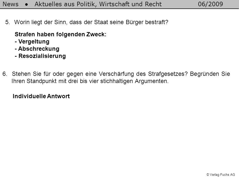 News Aktuelles aus Politik, Wirtschaft und Recht06/2009 © Verlag Fuchs AG 5.Worin liegt der Sinn, dass der Staat seine Bürger bestraft? Strafen haben
