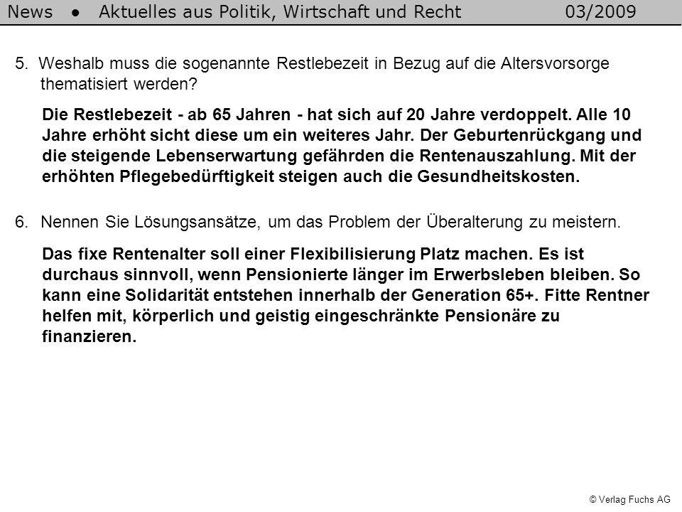 News Aktuelles aus Politik, Wirtschaft und Recht03/2009 © Verlag Fuchs AG 5. Weshalb muss die sogenannte Restlebezeit in Bezug auf die Altersvorsorge