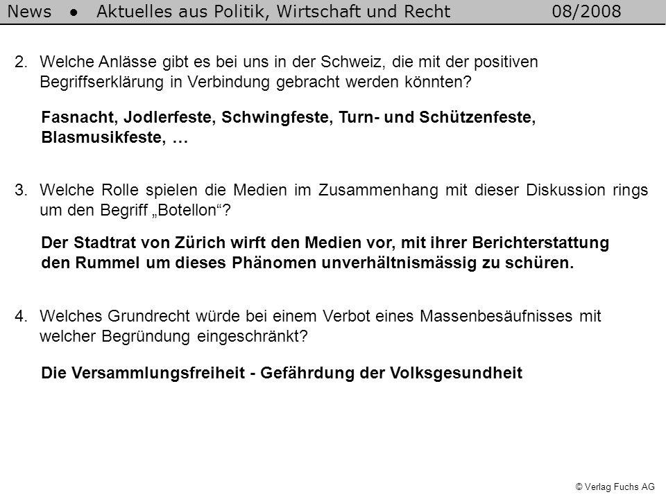 News Aktuelles aus Politik, Wirtschaft und Recht08/2008 © Verlag Fuchs AG 5.Was ist aus der Sicht der Basler Justizdirektorin das Problem eines Botellonverbots.
