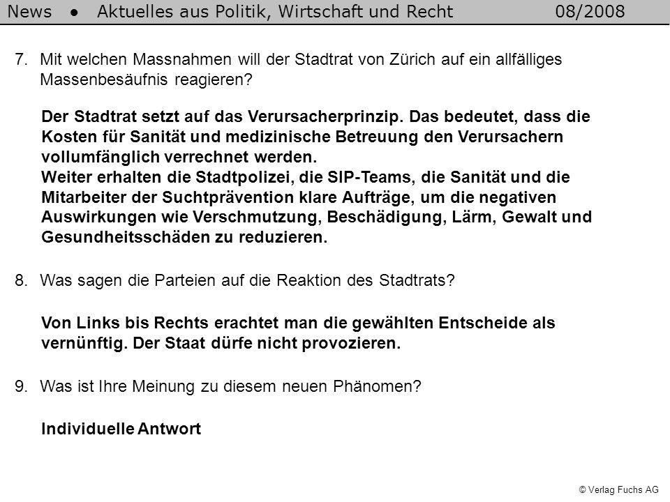 News Aktuelles aus Politik, Wirtschaft und Recht08/2008 © Verlag Fuchs AG 7.Mit welchen Massnahmen will der Stadtrat von Zürich auf ein allfälliges Ma
