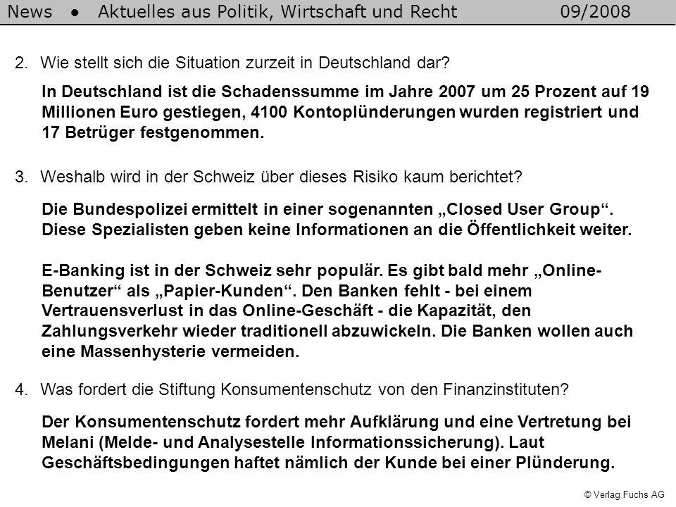 News Aktuelles aus Politik, Wirtschaft und Recht09/2008 © Verlag Fuchs AG 2.Wie stellt sich die Situation zurzeit in Deutschland dar.