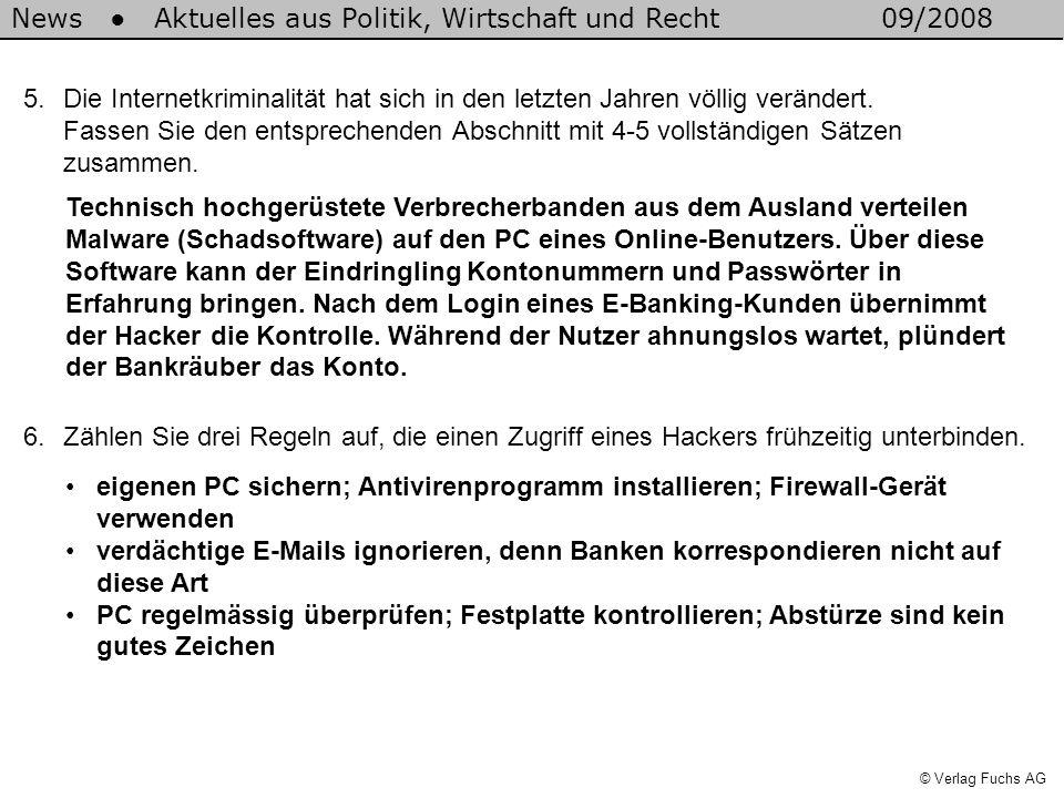 News Aktuelles aus Politik, Wirtschaft und Recht09/2008 © Verlag Fuchs AG 5.Die Internetkriminalität hat sich in den letzten Jahren völlig verändert.