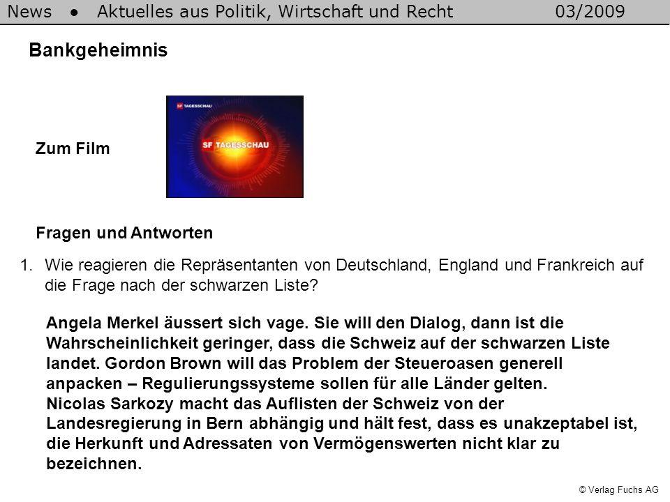 News Aktuelles aus Politik, Wirtschaft und Recht03/2009 © Verlag Fuchs AG 2.Wann entstand das Bankgeheimnis und mit welchem Gesetz wurde es in Kraft gesetzt.