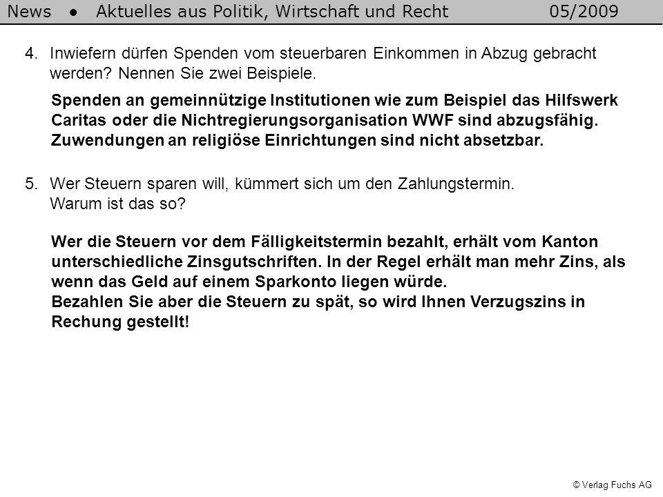 News Aktuelles aus Politik, Wirtschaft und Recht05/2009 © Verlag Fuchs AG 5.Wer Steuern sparen will, kümmert sich um den Zahlungstermin.