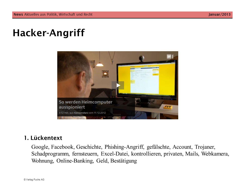 © Verlag Fuchs AG Hacker-Angriff News Aktuelles aus Politik, Wirtschaft und Recht Januar/2013 1.