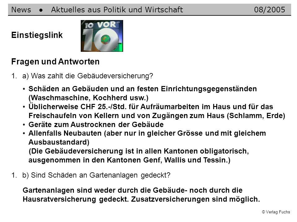 © Verlag Fuchs Einstiegslink Fragen und Antworten 1.a) Was zahlt die Gebäudeversicherung.