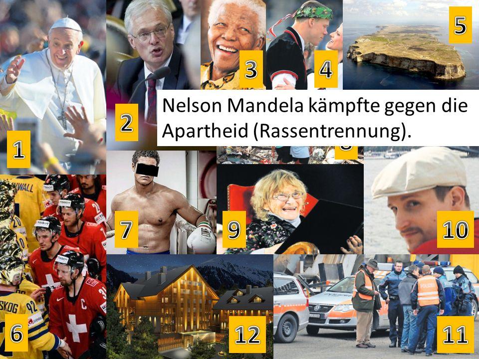 Nelson Mandela kämpfte gegen die Apartheid (Rassentrennung).
