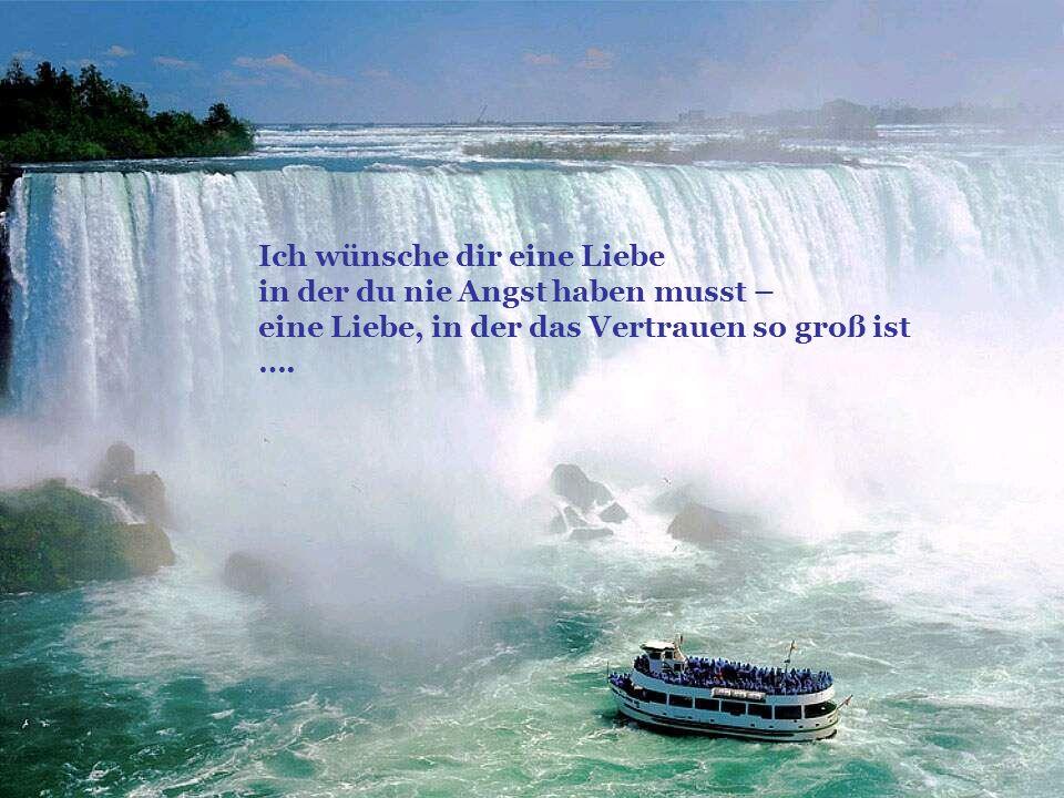 Ich wünsche dir eine Liebe in der du nie Angst haben musst – eine Liebe, in der das Vertrauen so groß ist ….