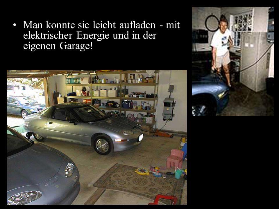 Man konnte sie leicht aufladen - mit elektrischer Energie und in der eigenen Garage!