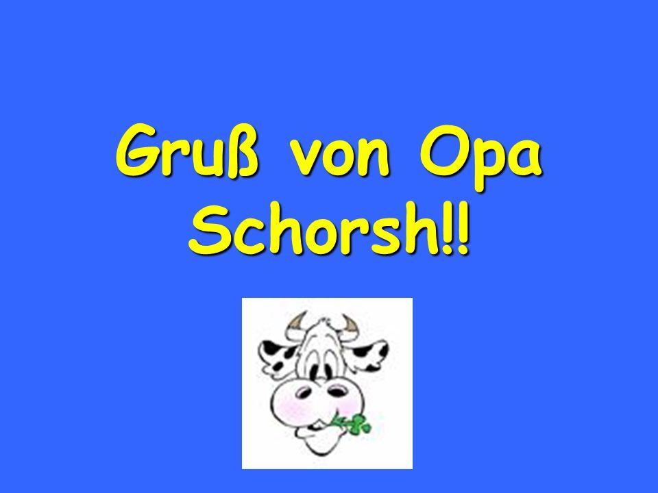 Gruß von Opa Schorsh!!