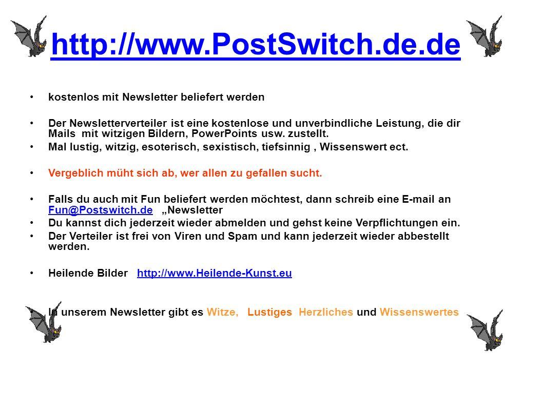 http://www.PostSwitch.de.de kostenlos mit Newsletter beliefert werden Der Newsletterverteiler ist eine kostenlose und unverbindliche Leistung, die dir